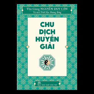 Chu Dịch Huyền Giải - Nguyễn Duy Cần