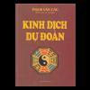 Kinh Dịch Dự Đoán - Phạm Văn Các