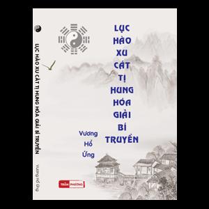 Lục Hào Xu Cát Tị Hung - Hóa Giải Bí Truyền
