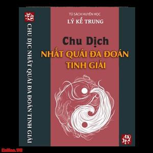 Chu Dịch Nhất Quái Đa Đoán Tinh Giải - Lý Kế Trung