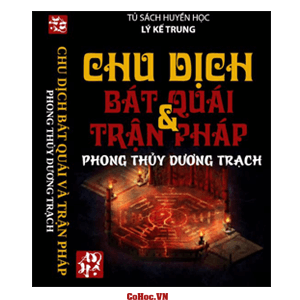 Kinh Dịch Phong Thủy Dương Trạch - Lý Kế Trung